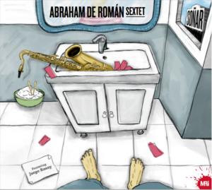Soñra: primer trabajo discográfico como líder en formato de sexteto de Abraham de Román.