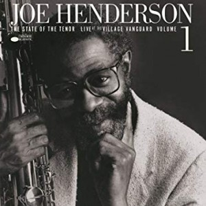 Joe Henderson - The State of the Tenor. Live At The Village Vanguard Vol. 1