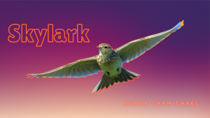 Skylark - Hoagy Carmichael